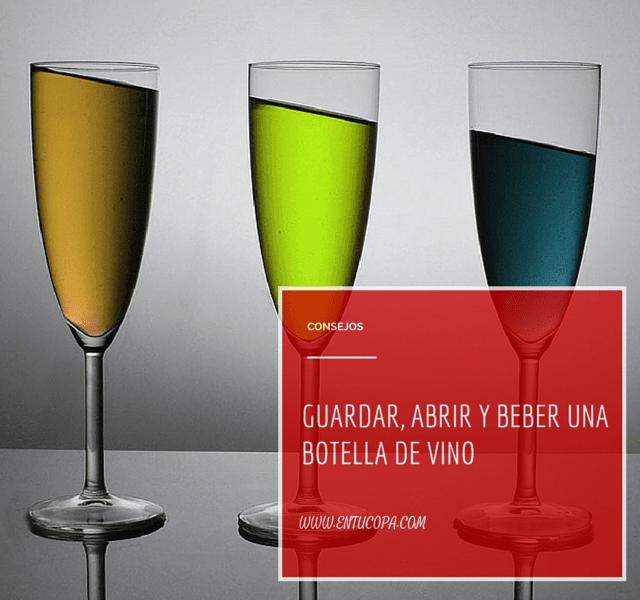 Consejos para guardar, abrir y disfrutar de una botella de vino